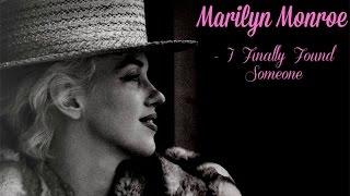 Marilyn Monroe- I Finally Found Someone (Barbra Streisand and Bryan Adams)