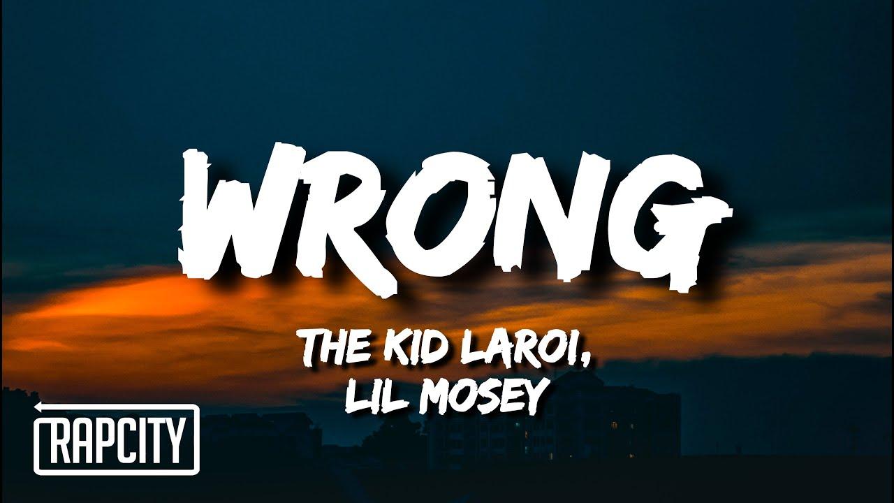 Download The Kid LAROI - WRONG (Lyrics) ft. Lil Mosey