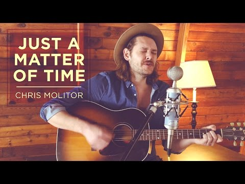 Chris Molitor - Just a Matter of Time