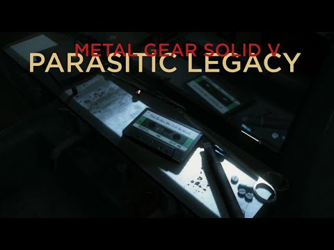 Metal Gear Solid V: Parasitic Legacy