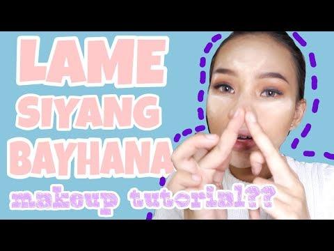 LAME SIYANG BAYHANA Makeup Tutorial!!