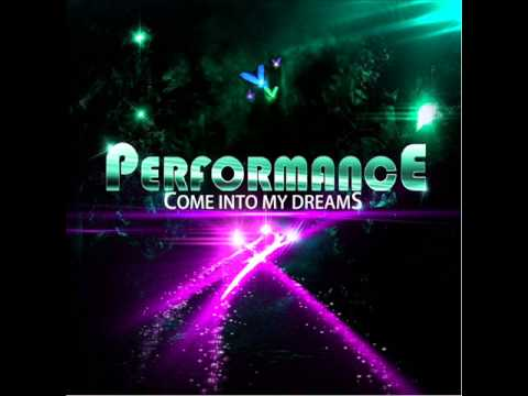 Performance come into my dreams radio remix
