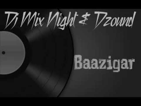 Dj Mix Night & Dzound - Baazigar [ Teaser ]