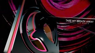Alesso - Take My Breath Away (Paul Jay Remix)