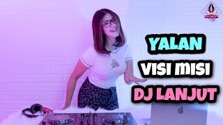 VIRAL TIKTOK!!! DJ MISI VISI FOYA FOYA X DJ LANJUT X YALAN (DJ IMUT REMIX)