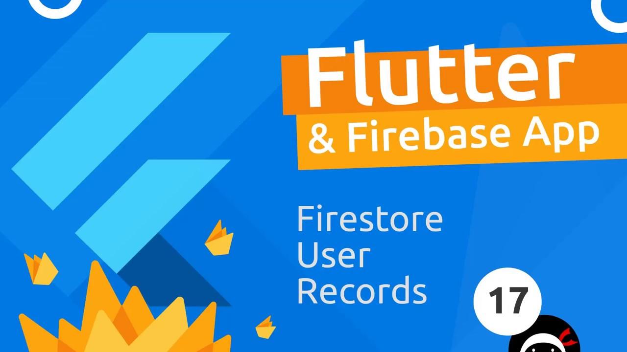 Download Flutter & Firebase App Tutorial #17 - Firestore User Records