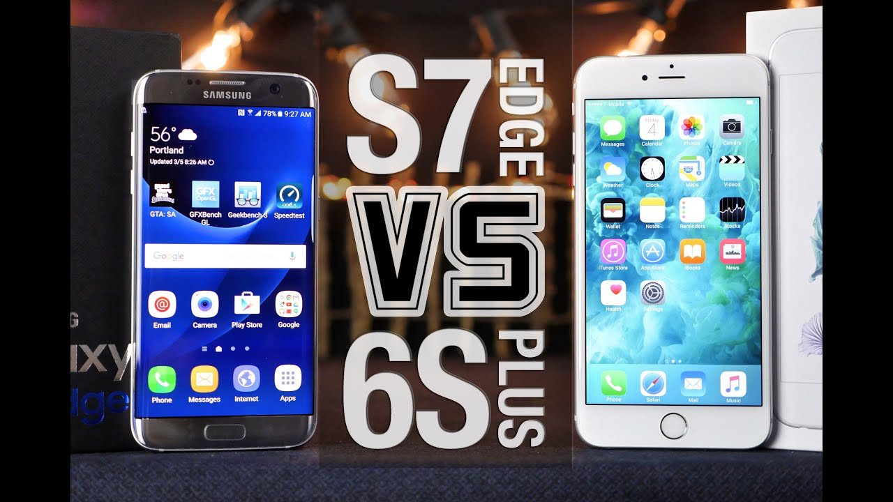 samsung galaxy s7 edge vs iphone 6s plus full comparison