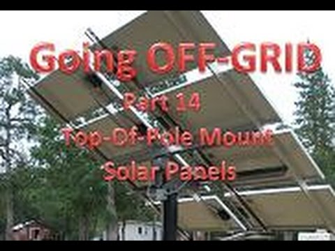 Going OFF-GRID: Pt. 14 -Top Pole Mount Rack for Solar Panels