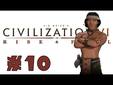 Civilization VI: Rise and Fall! -- MAPUCHE-- Part 10