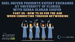 Reel Driven Presents Expert Exchange - 05 - How To Go For The Ask When Connecting Through Networking