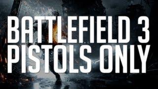 Battlefield 3: Pistols Only