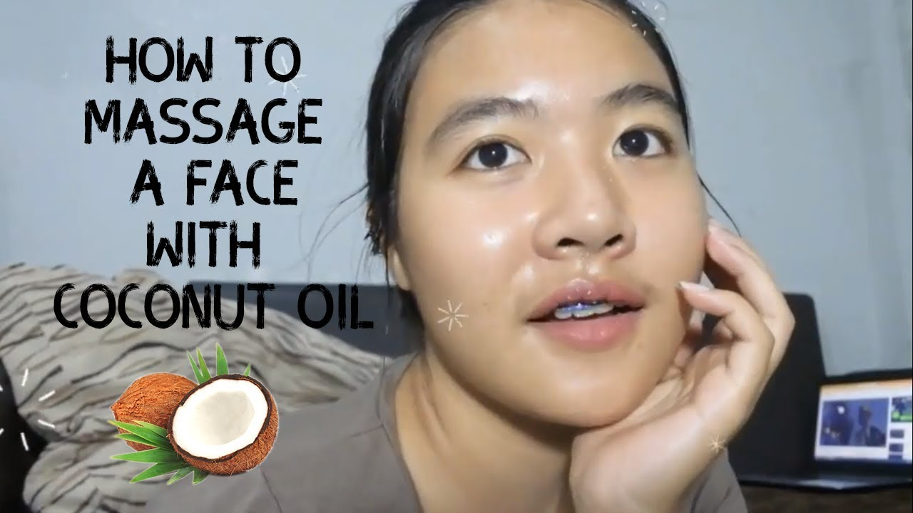 How To Massage A Face With Coconut Oil By Thipnayte น ำม นมะพร าวสก ดเย นท พเนตร Youtube