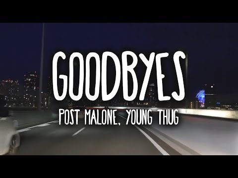 Post Malone – Goodbyes (Clean – Lyrics) ft. Young Thug