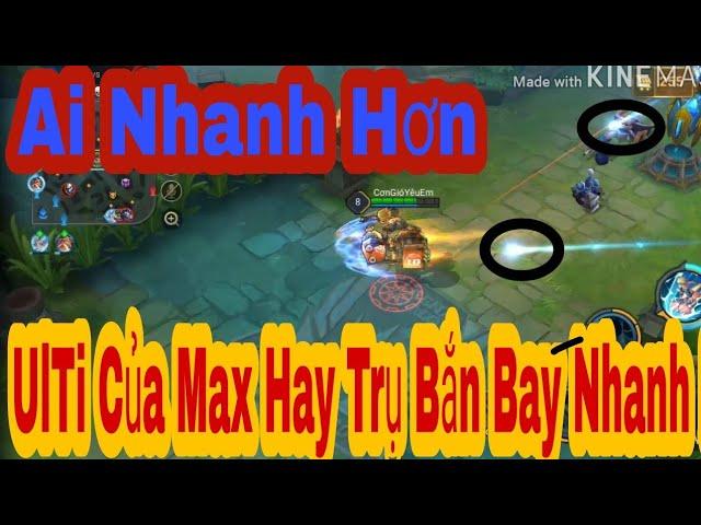 Thí Nghiệm Liên Quân | UlTi Của Max Hay Trụ Bắn Bay Nhanh Hơn?