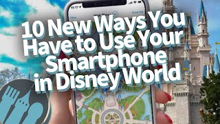 10 NEW Ways To Use Your Smartphone in Disney World!