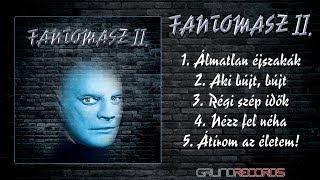 Fantomasz II. (teljes album) - 2017.