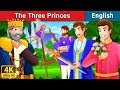 Download Video Three Princes Story | Bedtime Stories | English Fairy Tales MP4,  Mp3,  Flv, 3GP & WebM gratis