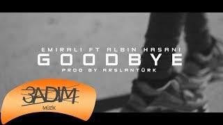 Emirali Feat. Albin Hasani - Goodbye ( Official  ) Resimi