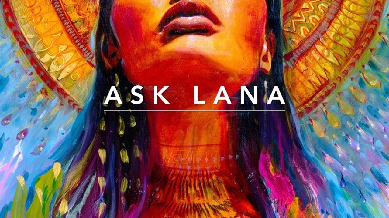 ASK LANA - Love live collective Healing - tf - bridging the gap 🌈