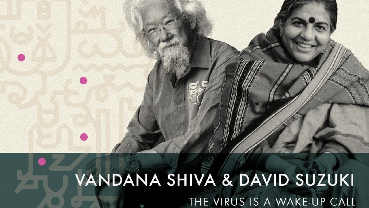 ISF2020: Vandana Shiva & David Suzuki: The Virus is a Wake-up Call