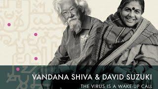 ISF2020: Vandana Shiva \u0026 David Suzuki: The Virus is a Wake-up Call