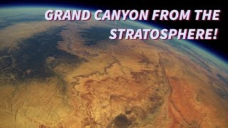 Grand Canyon from the Stratosphere! A Space Balloon Story