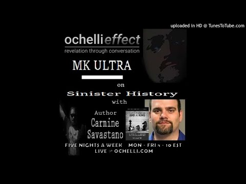 The Ochelli Effect 4-12-2018 MK ULTRA MK NAOMI with Carmine Sabastano