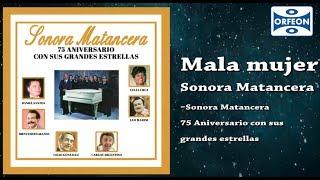 Mala mujer - Sonora Matancera