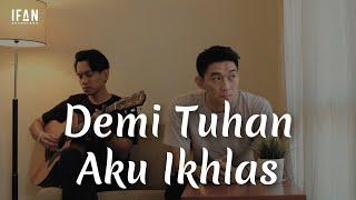 Download Demi Tuhan Aku Ikhlas - Armada ft Ifan Seventeen (Accoustic Version Ifan Seventeen w/ Reza Wiyansyah