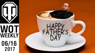 World of Tanks Weekly #16 - Happy Father's Day!