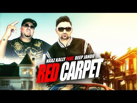 Naaz Kally: Red Carpet (Full Song) Deep Jandu   Amrit Kandola   Latest Punjabi Songs 2018