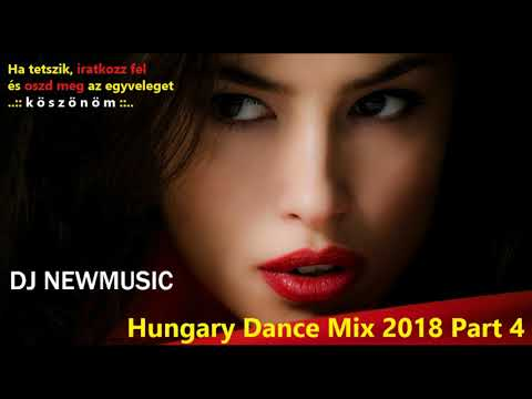 Dj Newmusic - Hungary Dance Mix 2018 Part 4 | 2018 | TOP Hungarian Club & Dance Music