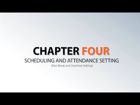 Chapter 4-Scheduling and Attendance Setting VI (Flexi Break and Overtime Setting)