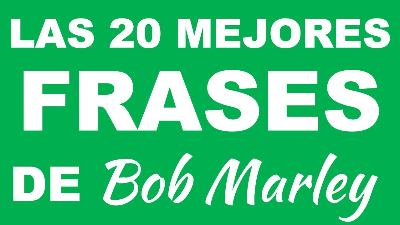 Las 20 Mejores Frases De Bob Marley Frases Para Pensar Youtube