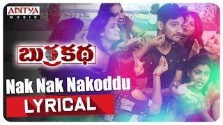 Nak Nak Nakoddu Lyrical || BurraKatha Songs || Aadi, Mishti Chakraborthy, Naira Shah