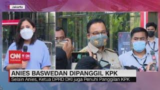 Download Anies Baswedan Penuhi Panggilan KPK
