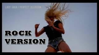Lady Gaga - Perfect Illusion - Rock Version By MaxMarkony - with lyrics ᴴᴰ