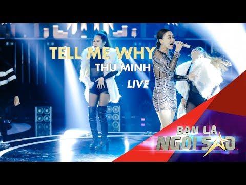 TELL ME WHY (Live) | THU MINH  | Be A Star - Bạn Là Ngôi Sao Liveshow 9 (Remix)