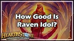 [Hearthstone] How Good Is Raven Idol?