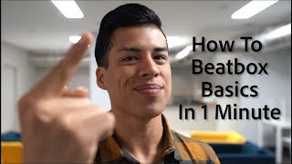 How To Beatbox Basics in 1 Minute