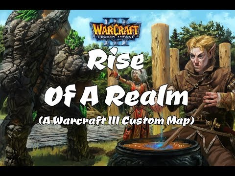 [Wc3 Custom Maps] Rise Of A Realm - New Map By Marshmalo