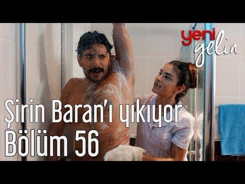 Yeni Gelin 56. Bölüm - Şirin Banyoda Baran'ı Yıkıyor indir