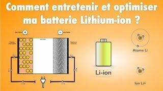 Comment entretenir et optimiser ma batterie Lithium-ion ?