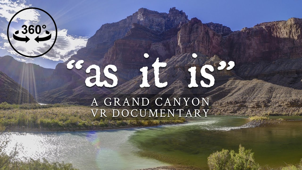 as it is: A Grand Canyon VR Documentary by 360 Labs