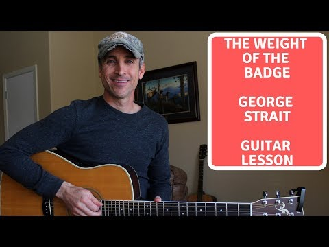 The Weight Of The Badge - George Strait - Guitar Lesson | Tutorial