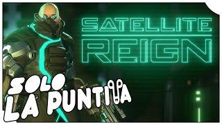 SOLO LA PUNTITA | SATELLITE REIGN | Xcom + Pillars of Eternity