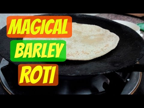 BARLEY ROTI/How To Make Barley Roti- For WEIGHT LOSS/Barley Roti RECIPE/Barley FLOUR Roti
