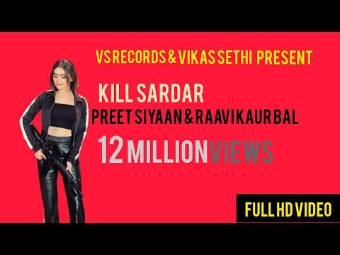 Kill SardarOfficial video |Preet Siyaan | ft Manpal Singh| New PunjabiSong 2018 | VS Records