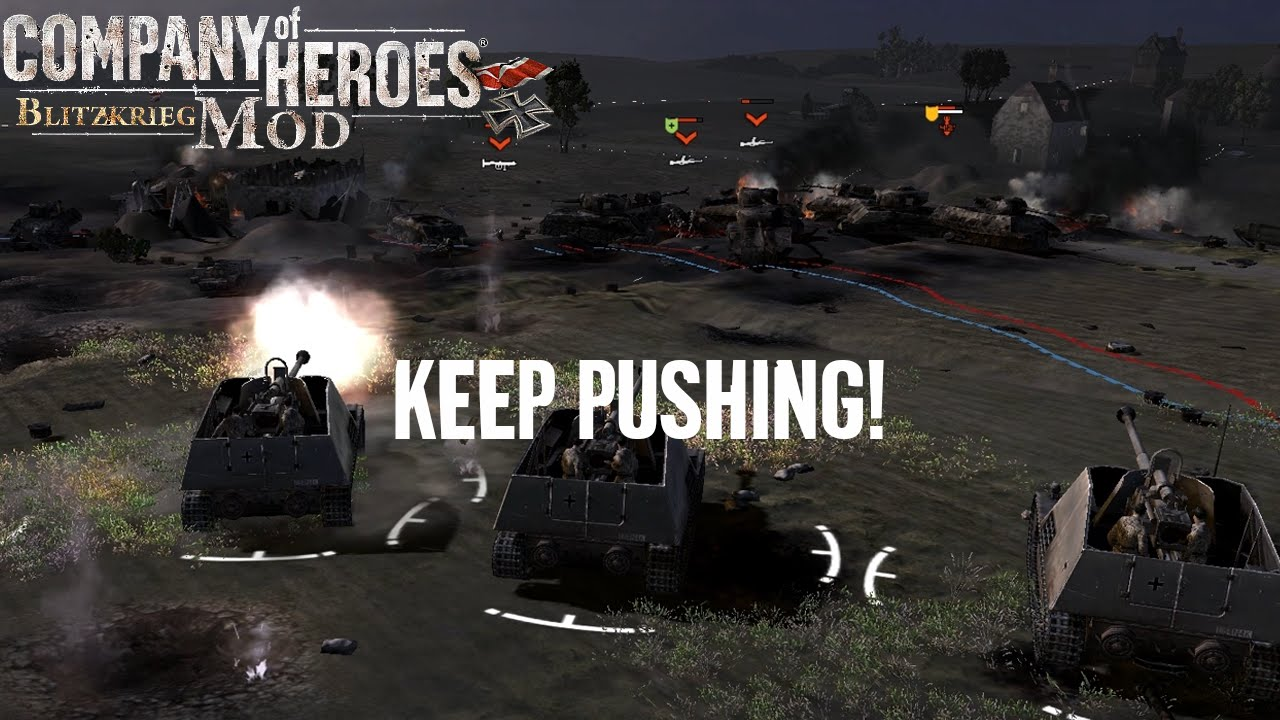 Company of Heroes : Blitzkrieg Mod - KEEP PUSHING!