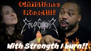 Christians React To Emperor With Strength I Burn!!!